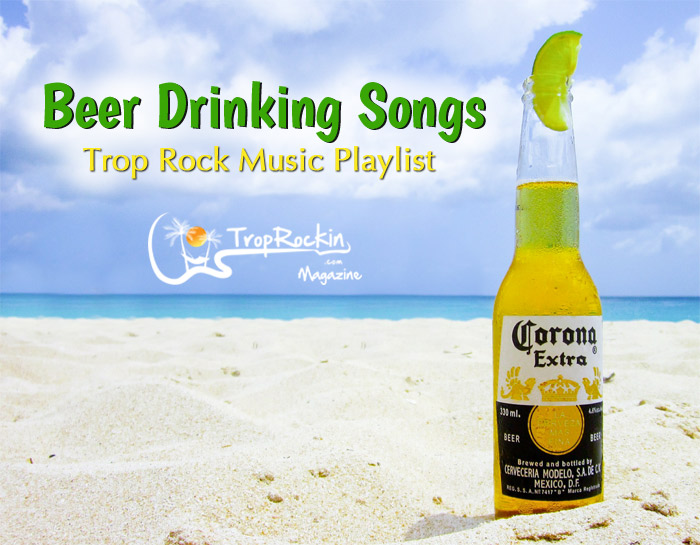 Trop Rock Beer Drinking Songs