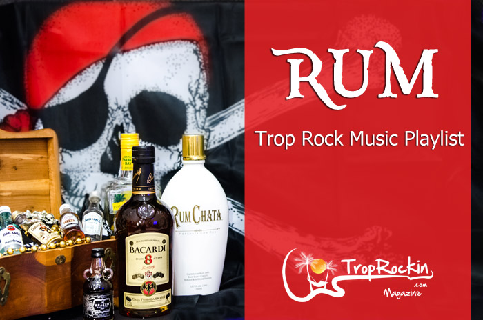 Rum: Trop Rock Music Playlist. Songs all about RUM!