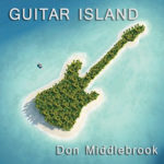 "Take A Vacation with Don Middlebrook's CD ""Guitar Island"""