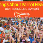 13 Trop Rock Songs About Parrot Heads Playlist