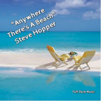 """Anywhere There's A Beach"" By Steve Hopper"