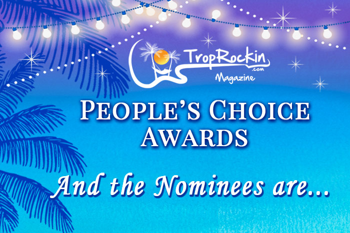 Trop Rockin Magazine People's Choice Award Nominees